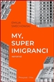 MY SUPERIMIGRANCI