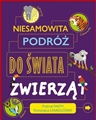 NIESAMOWITA PODROZ DO SWIATA ZWIERZAT <br>(Travel Through the Amazing World of Wild Animals)