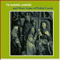 OJ MALUSKI MALUSKI and More Gems of Polish Carols