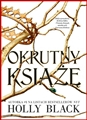 OKRUTNY KSIAZE vol 1 (The Cruel Prince)