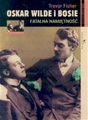 OSKAR WILDE I BOSIE <br>(Oscar and Bosie. A Fatal Passion)