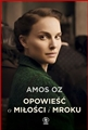 OPOWIESC O MILOSCI I MROKU <br>(A Tale of Love and Darkness)
