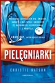 PIELEGNIARKI <br> (The Language of Kindness: A Nurse's Story)