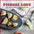 PIEROGI LOVE New Takes on an Old-World Comfort Food