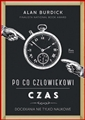 PO CO CZLOWIEKOWI CZAS (Why Time Flies: A Mostly Scientific Investigation)