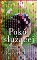 POKOJ SLUZACEJ <br>(The Maid's Room)