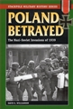 POLAND BETRAYED. The Nazi-Soviet Invasions of 1939