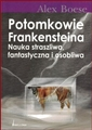 POTOMKOWIE FRANKENSTEINA Nauka Straszliwa, fantastyczna i osobliwa <BR>(Elephants on Acid and Other Bizarre Experiments)