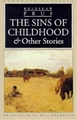 SINS OF CHILDHOOD & OTHER STORIES, translated by Bill Johnston
