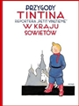 PRZYGODY TINTINA W KRAJU SOWIETOW <br>(Tintin in the Land of the Soviets)