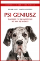 PSI GENIUSZ Dlaczego psy sa madrzejsze niz nam sie wydaje (The Genius of Dogs: How Dogs Are Smarter Than You Think)