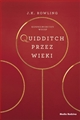 QUIDDITCH PRZEZ WIEKI <br>(Quidditch Through The Ages)