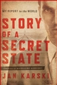 STORY OF A SECRET STATE<br>My Report to the World