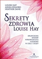 SEKRETY ZDROWIA LOUISE HAY <br>(Loving Yourself to Great Health)