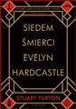 SIEDEM SMIERCI EVELYN HARDCASTLE <br>(The Seven Deaths of Evelyn Hardcastle)