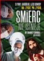 SMIERC NIE ISTNIEJE (Touching Heaven: A Cardiologist's Encounters with Death and Living Proof of an Afterlife)