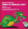 SMOK ZE SMOCZEJ JAMY / <br>The Dragon from the Dragon's Den <BR>Bilingual Book
