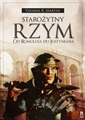 STAROZYTNY RZYM Od Romulusa do Justyniana <br>(Ancient Rome: From Romulus to Justinian)