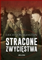 STRACONE ZWYCIESTWA <br> (Lost Victories: The War Memoirs of Hitler's Most Brilliant General)