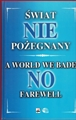SWIAT NIEPOZEGNANY / A WORLD WE BADE NO FAREWELL