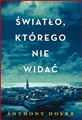SWIATLO KTOREGO NIE WIDAC <br>(All the Light We Cannot See)