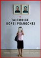 TAJEMNICE KOREI POLNOCNEJ (North Korea Confidential)