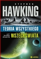 TEORIA WSZYSTKIEGO czyli krotka historia Wszechswiata        <br>  (The Theory of Everything: The Origin and Fate of the Universe)