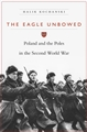 THE EAGLE UNBOWED <br>Poland and Poles in the Second World War
