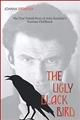THE UGLY BLACK BIRD: The Real Story of Jerzy Kosinski's Wartime Childhood