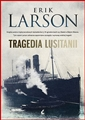 TRAGEDIA LUSITANII <br>(Dead Wake. The Last Crossing of the Lusitania)