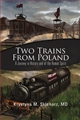 TWO TRAINS FROM POLAND <br>A Journey in History and of the Human Spirit