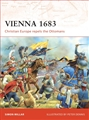 VIENNA 1683 Christian Europe Repels the Ottomans