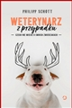 WETERYNARZ Z PRZYPADKU (The Accidental Veterinarian: Tales from a Pet Practice)