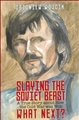 SLAYING THE SOVIET BEAST: A True Story about How the Cold War was Won. What Next?