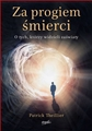 ZA PROGIEM SMIERCI <br>(Near-Death Experiences Examined)