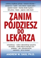 ZANIM POJDZIESZ DO LEKARZA <br>(Fire Your Doctor. How to Be Independently Healthy)