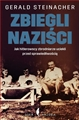 ZBIEGLI NAZISCI <br>(Nazis on the Run: How Hitler's Henchmen Fled Justice)