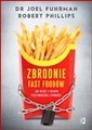 ZBRODNIE FAST FOODOW (Fast Food Genocide: How Processed Food is Killing Us and What We Can Do About It)