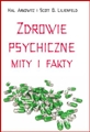 ZDROWIE PSYCHICZNE Mity i Fakty (Facts and Fiction s in Mental Health)