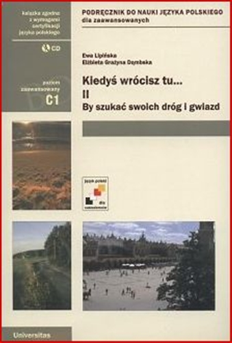 KIEDYS WROCISZ TU Part 2 (Polish Textbook for Intermediate and Advanced Students)