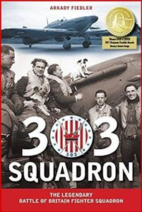 303 SQUADRON<br> The Legendary Battle of Britain Fighter Squadron