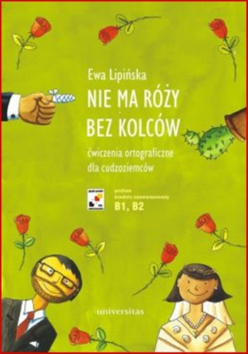 NIE MA ROZY BEZ KOLCOW (Orthographic Exercises for Foreigners) - New Edition