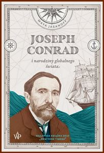 JOSEPH CONRAD I NARODZINY GLOBALNEGO SWIATA <br>(The Dawn Watch: Joseph Conrad in a Global World)