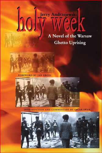 HOLY WEEK A Novel of the Warsaw Ghetto Uprising