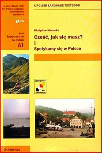 CZESC JAK SIE MASZ? A Polish Language Textbook for Beginners (with CD)