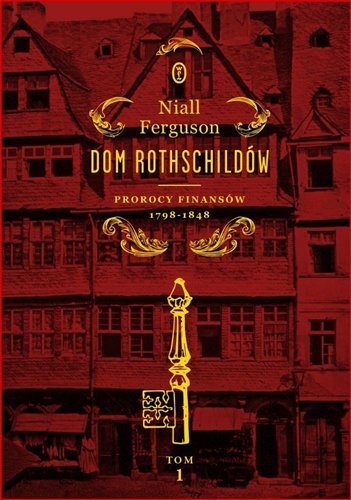 DOM ROTHSCHILDOW PROROCY FINANSOW 1798-1848 <BR>(House of Rothschild)