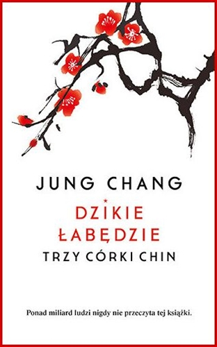DZIKIE LABEDZIE <br>(Wild Swans: Three Daughters of China)