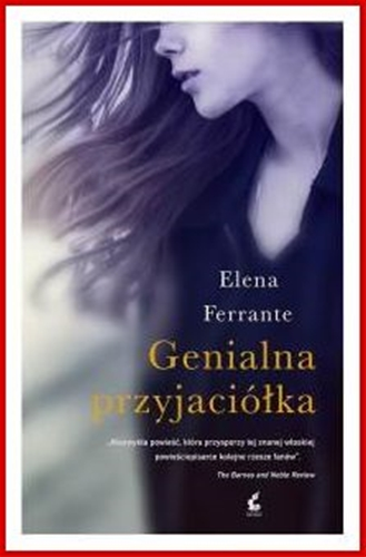 GENIALNA PRZYJACIOLKA <br>(My Brilliant Friend)