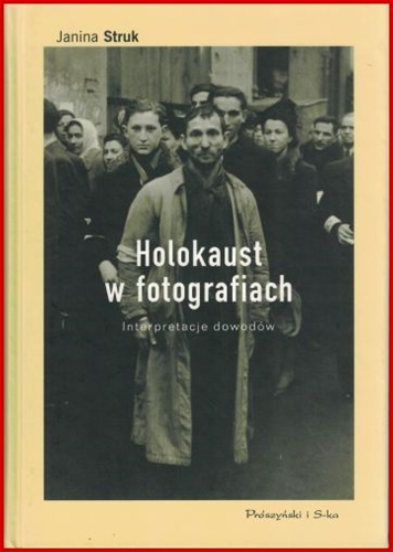 HOLOKAUST W FOTOGRAFIACH (Photographing The Holocaust)