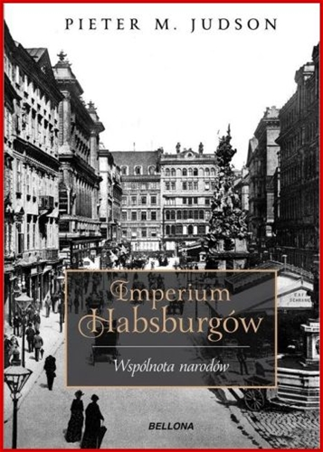 IMPERIUM HABSBURGOW Wspolnota narodow <br>(The Habsburg Empire. A New History)